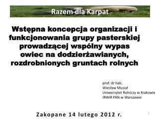 prof. dr hab. Wiesław Musiał Uniwersytet Rolniczy w Krakowie IRWiR  PAN w Warszawie