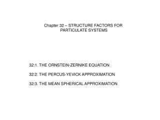 Chapter 32 � STRUCTURE FACTORS FOR  PARTICULATE SYSTEMS