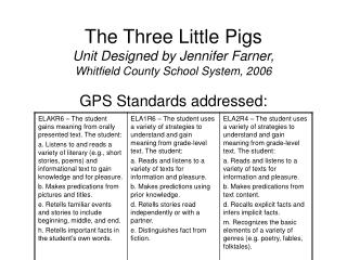 The Three Little Pigs Unit Designed by Jennifer Farner,  Whitfield County School System, 2006