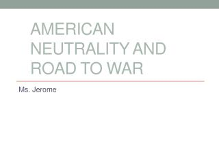 American Neutrality and Road to War
