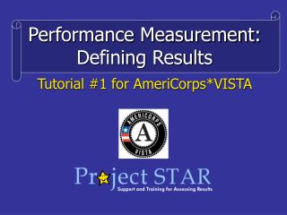 Performance Measurement: Defining Results Tutorial #1 for AmeriCorps*VISTA