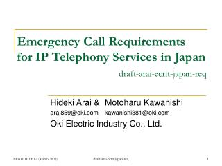 Emergency Call Requirements for IP Telephony Services in Japan draft-arai-ecrit-japan-req