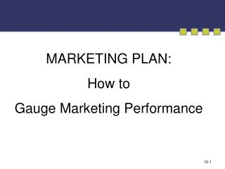MARKETING PLAN: How to  Gauge Marketing Performance