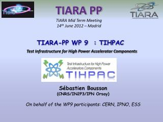 TIARA PP TIARA  Mid  T erm Meeting 14 th  June 2012  –  Madrid