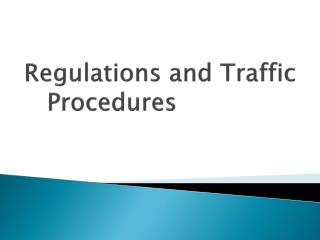 Regulations and Traffic    Procedures