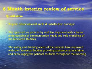 6 Month interim review of service