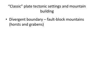 """ Classic ""  plate tectonic settings and mountain building"
