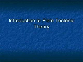 Introduction to Plate Tectonic Theory