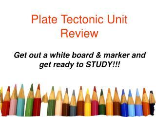 Plate Tectonic Unit Review