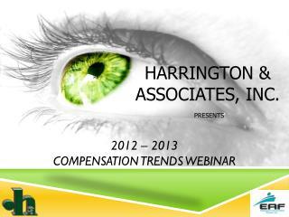 2012 � 2013  COMPENSATION TRENDS WEBINAR