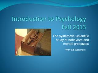 Introduction to Psychology Fall 2013