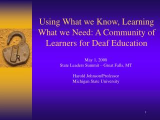 Using What we Know, Learning What we Need: A Community of Learners for Deaf Education