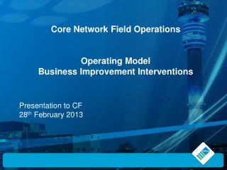 Core Network Field Operations  Operating Model Business Improvement Interventions