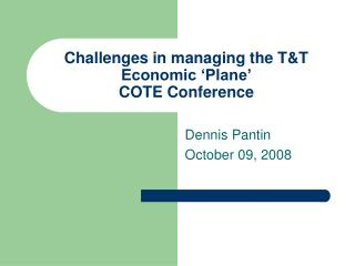 Challenges in managing the T&T Economic 'Plane' COTE Conference