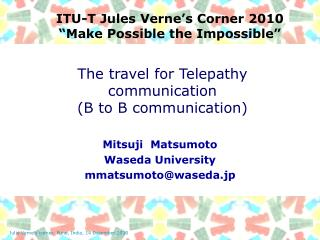 "ITU-T Jules Verne's Corner 2010 ""Make Possible the Impossible"""