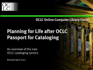 Planning for Life after OCLC  Passport for Cataloging