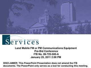 Land Mobile FM or PM Communications Equipment  Pre-Bid Conference    ITB No. 09-725-500-A