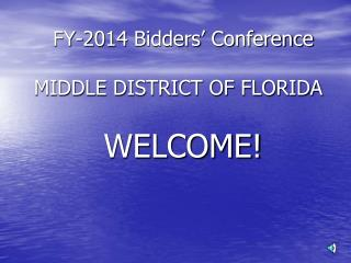 FY-2014 Bidders� Conference    MIDDLE DISTRICT OF FLORIDA
