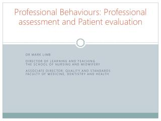 Professional Behaviours: Professional  assessment and Patient evaluation