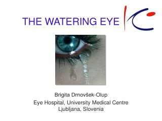 THE WATERING EYE