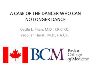 A CASE OF THE DANCER WHO CAN NO LONGER DANCE
