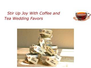 Stir Up Joy With Coffee and Tea Wedding Favors