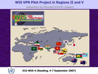 WIS VPN Pilot Project in Regions II and V Submitted by Hiroyuki ICHIJO (Japan)