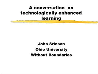 A conversation  on technologically enhanced learning