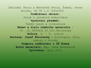 Základní škola a Mateřská škola, Šumná ,  okres Znojmo, OP VK 1.4 75022320