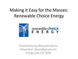 Making it Easy for the Masses: Renewable Choice Energy