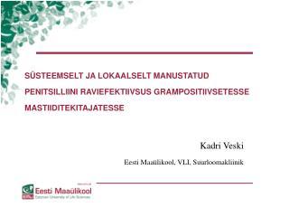 Kadri Veski Eesti Maaülikool, VLI, Suurloomakliinik
