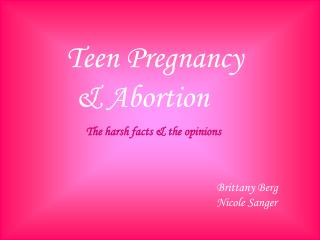 Teen Pregnancy         & Abortion