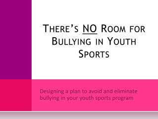There's  NO  Room for Bullying in Youth Sports