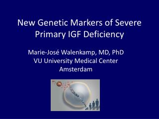 New Genetic Markers of Severe Primary IGF Deficiency