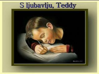 S ljubavlju, Teddy
