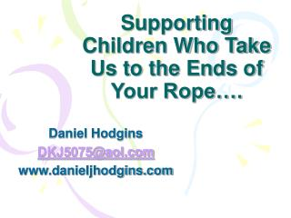 Supporting Children Who Take Us to the Ends of Your Rope .