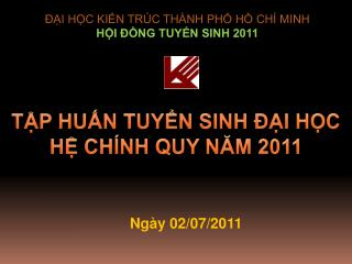TẬP HUẤN TUYỂN SINH ĐẠI HỌC  HỆ CHÍNH QUY NĂM 2011