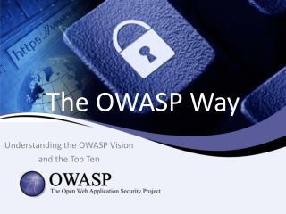 The OWASP Way