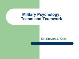 Military Psychology: Teams and Teamwork