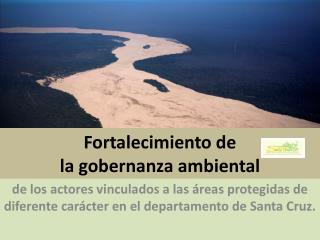 Fortalecimiento de  la gobernanza ambiental