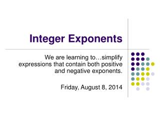 Integer Exponents
