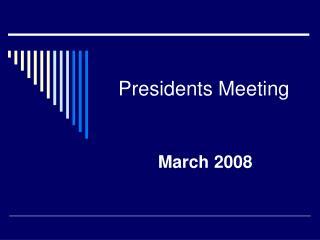 Presidents Meeting