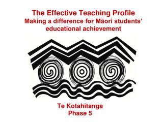 The  Effective  Teaching Profile Making a difference for Māori students' educational achievement