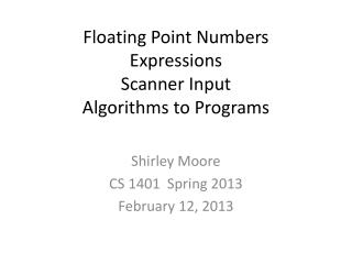 Floating Point Numbers Expressions Scanner Input Algorithms to Programs