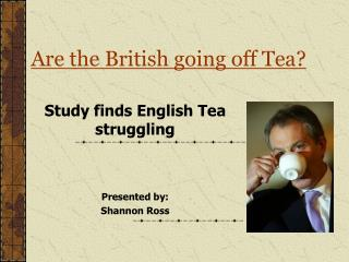 Are the British going off Tea?