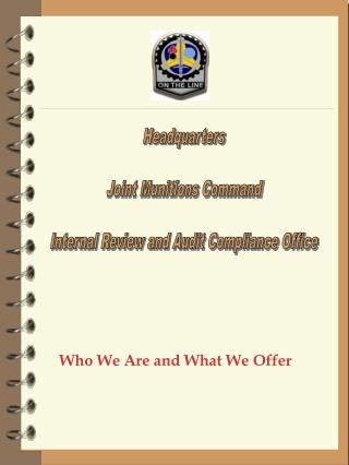 Headquarters Joint Munitions Command Internal Review and Audit Compliance Office