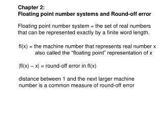 Chapter 2:  Floating point number systems and Round-off error