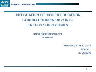 INTEGRATION OF HIGHER EDUCATION  GRADUATES IN ENERGY INTO ENERGY SUPPLY UNITS UNIVERSITY OF ORADEA