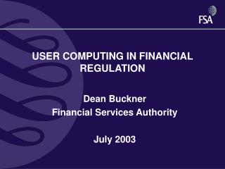 USER COMPUTING IN FINANCIAL REGULATION