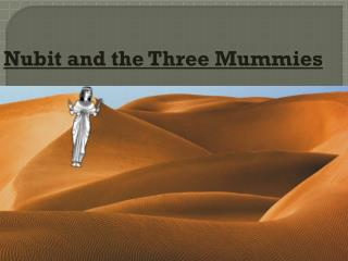 Nubit and the Three Mummies